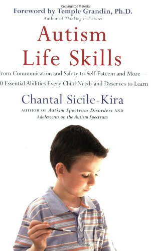 Autism Life Skills From Communication and Safety to Self-Esteem and More - 10 Essential Abilities Every Child Needs and Deserves to Learn  2008 edition cover