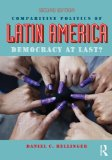 Comparative Politics of Latin America Democracy at Last? 2nd 2014 (Revised) edition cover