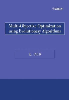 Multi-Objective Optimization Using Evolutionary Algorithms   2009 9780470743614 Front Cover