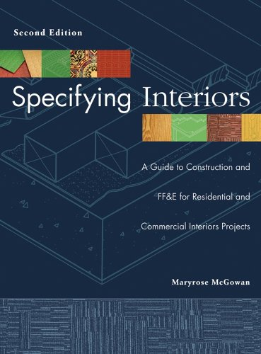 Specifying Interiors A Guide to Construction and FF and E for Residential and Commercial Interiors Projects 2nd 2006 (Revised) edition cover