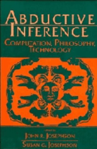 Abductive Inference Computation, Philosophy, Technology  1994 9780521434614 Front Cover