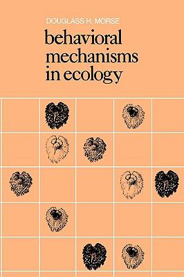 Behavioral Mechanisms in Ecology   1980 9780674064614 Front Cover