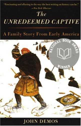 Unredeemed Captive A Family Story from Early America N/A edition cover