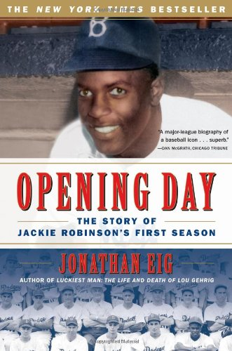Opening Day The Story of Jackie Robinson's First Season N/A edition cover