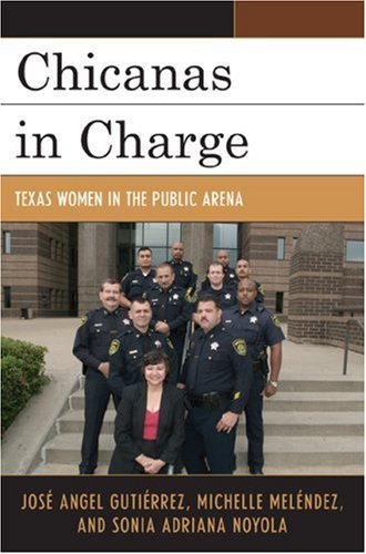 Chicanas in Charge Texas Women in the Public Arena  2007 edition cover