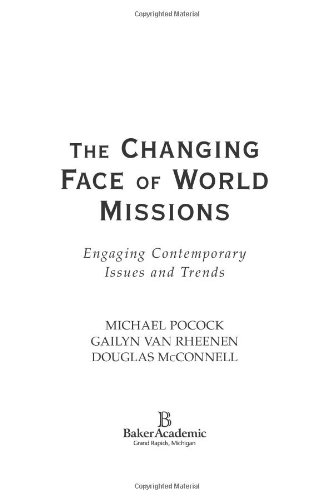 Changing Face of World Missions Engaging Contemporary Issues and Trends  2005 9780801026614 Front Cover