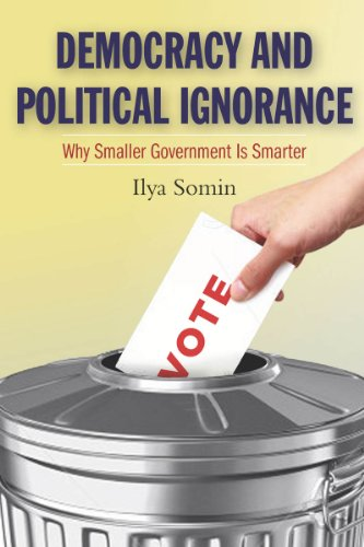 Democracy and Political Ignorance Why Smaller Government Is Smarter  2013 edition cover