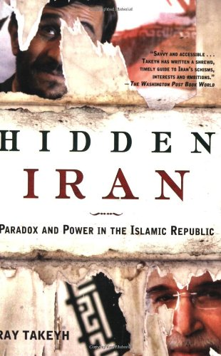 Hidden Iran Paradox and Power in the Islamic Republic  2007 edition cover