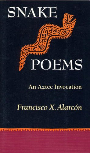 Snake Poems An Aztec Invocation N/A edition cover