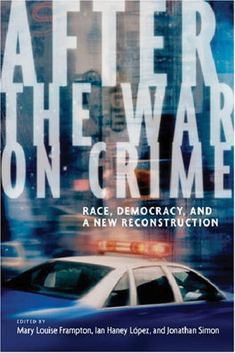 After the War on Crime Race, Democracy, and a New Reconstruction  2008 edition cover