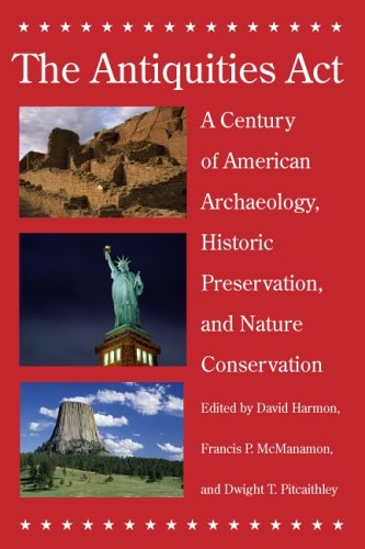 Antiquities Act A Century of American Archaeology, Historic Preservation, and Nature Conservation  2006 9780816525614 Front Cover