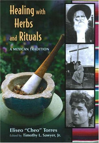 Healing with Herbs and Rituals A Mexican Tradition  2006 edition cover