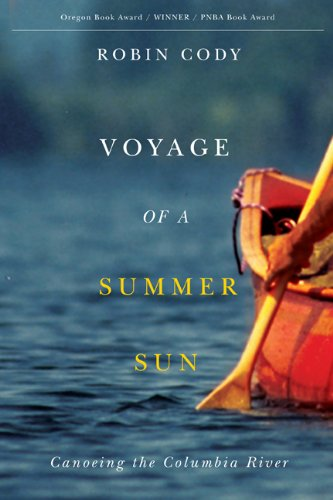 Voyage of a Summer Sun Canoeing the Columbia River  2012 edition cover