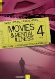 Movies and Mental Illness Using Films to Understand Psychopathology 4th 2014 edition cover
