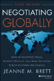 Negotiating Globally How to Negotiate Deals, Resolve Disputes, and Make Decisions Across Cultural Boundaries 3rd 2014 edition cover