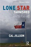Lone Star Tarnished A Critical Look at Texas Politics and Public Policy 2nd 2014 (Revised) edition cover