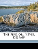 Fire, or, Never Despair N/A edition cover