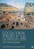 Sociological Theory in the Classical Era Text and Readings 3rd 2015 9781452203614 Front Cover