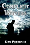 Complicit Witness  N/A 9781491095614 Front Cover