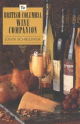 British Columbia Wine Companion   1996 9781551430614 Front Cover