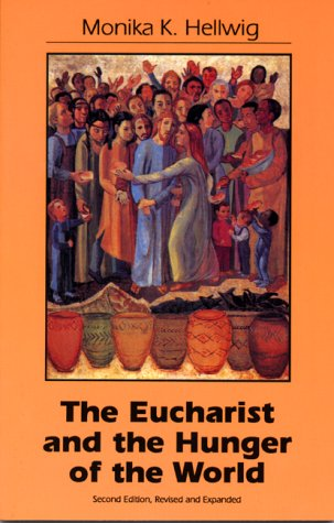 Eucharist and the Hunger of the World  2nd (Revised) edition cover