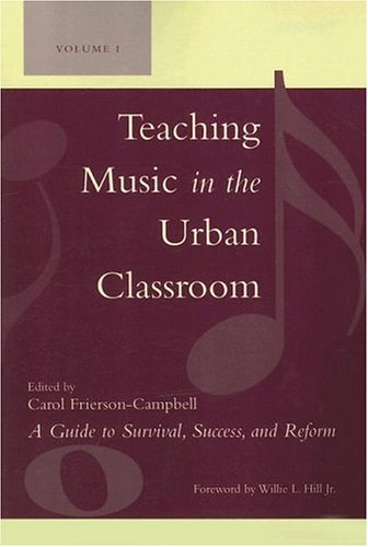 Teaching Music in the Urban Classroom A Guide to Survival, Success, and Reform  2006 edition cover