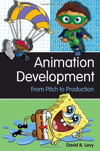 Animation Development From Pitch to Production  2009 9781581156614 Front Cover