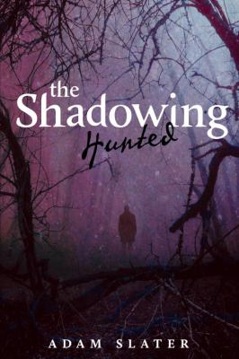 Shadowing - Hunted   2011 9781606842614 Front Cover