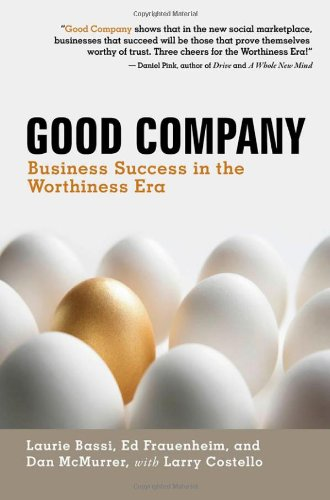 Good Company Business Success in the Worthiness Era  2011 edition cover