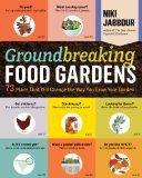 Groundbreaking Food Gardens 73 Plans That Will Change the Way You Grow Your Garden  2014 edition cover