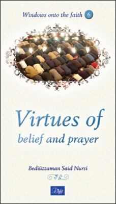 Virtues of Belief and Prayer  N/A 9781932099614 Front Cover