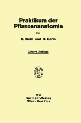Praktikum der Pflanzenanatomie  2nd 1967 9783709181614 Front Cover