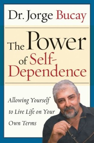 Power of Self-Dependence Allowing Yourself to Live Life on Your Own Terms  2004 9780060563615 Front Cover