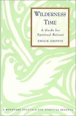 Wilderness Time A Guide for Spiritual Retreat N/A edition cover