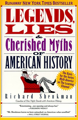 Legends, Lies and Cherished Myths of American History  Reprint  edition cover