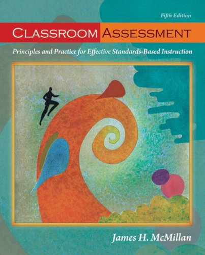Classroom Assessment Principles and Practice for Effective Standards-Based Instruction 5th 2011 9780132099615 Front Cover