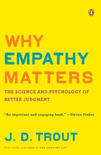 Why Empathy Matters The Science and Psychology of Better Judgment N/A edition cover