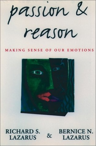 Passion and Reason Making Sense of Our Emotions  1996 (Reprint) edition cover