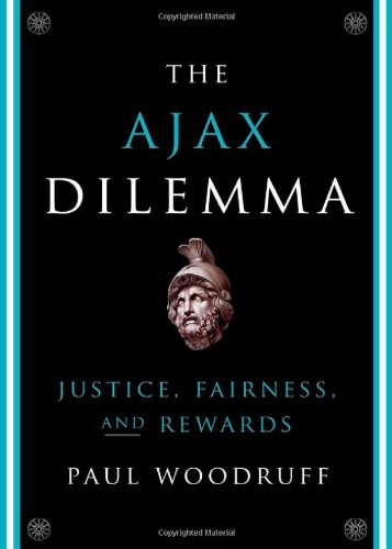 Ajax Dilemma Justice, Fairness, and Rewards  2011 9780199768615 Front Cover