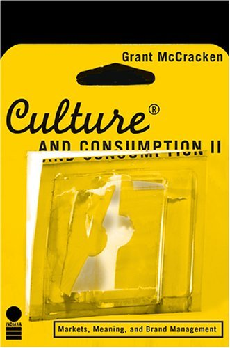 Culture and Consumption II Markets, Meaning, and Brand Management  2005 edition cover