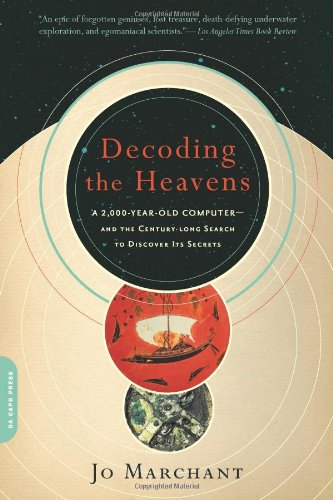 Decoding the Heavens A 2,000-Year-Old-Computer - And the Century-Long Search to Discover Its Secrets N/A edition cover
