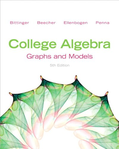 College Algebra Graphs and Models 5th 2013 edition cover