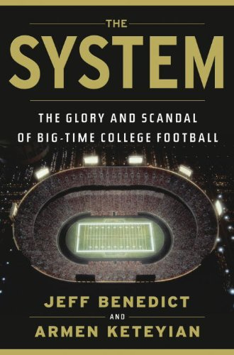 System The Glory and Scandal of Big-Time College Football  2013 edition cover