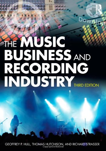 Music Business and Recording Industry  3rd 2011 (Revised) edition cover