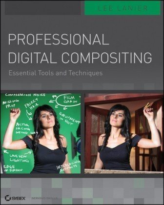 Professional Digital Compositing Essential Tools and Techniques  2010 9780470452615 Front Cover
