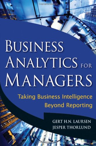 Business Analytics for Managers Taking Business Intelligence Beyond Reporting  2010 9780470890615 Front Cover