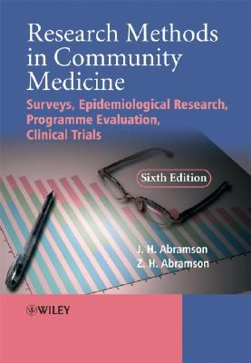 Research Methods in Community Medicine Surveys, Epidemiological Research, Programme Evaluation, Clinical Trials 6th 2008 edition cover