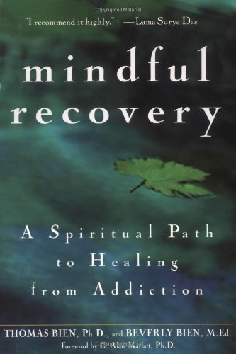 Mindful Recovery A Spiritual Path to Healing from Addiction  2002 edition cover