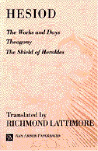 Works and Days; Theogony; The Shield of Herakles   1991 edition cover