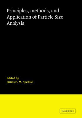 Principles, Methods and Application of Particle Size Analysis   1991 9780521044615 Front Cover